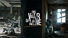 Pretty this war of mine
