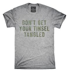 Don't Get Your Tinsel Tangled T-Shirt, Hoodie, Tank Top