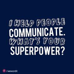 Yo ayudo a la gente a comunicarse. ¿Cuál es tu superpoder?