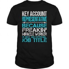 Awesome Tee For Key Account Representative T-Shirts, Hoodies (22.99$ ==► Order Here!)