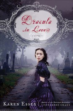 Dracula in Love | author Karen Essex | review post Summer Reading 2011 | The classic tale with a twist as it is told from Mina's perspective. I quite enjoyed it!