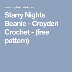 Starry Nights Beanie - Croyden Crochet - (free pattern)