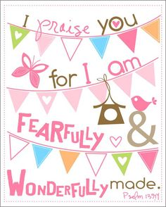 Fearfully and Wonderfully made... bunting..  8 by 10 print.. $20.00, via Etsy.