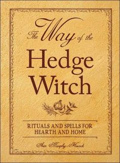 """Read """"The Way of the Hedge Witch Rituals and Spells for Hearth and Home"""" by Arin Murphy-Hiscock available from Rakuten Kobo. """"As every good hedge witch knows, the best magick is made right at home. This book shows them how to transform their hom. Hedge Witchcraft, Witchcraft Books, Green Witchcraft, Wiccan Books, Magick Spells, Witch Rituals, Witch Spell, Hearth And Home, Practical Magic"""