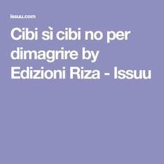 Cibi sì cibi no per dimagrire by Edizioni Riza - Issuu