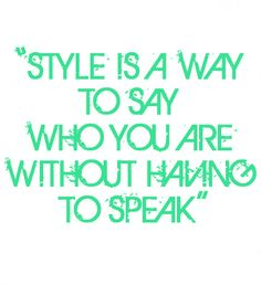 Style is ... #quoteoftheday #40weft