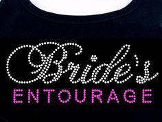 Bride's Entourage RHINESTONE TShirt or tank top by RhineDesigns, $21.95