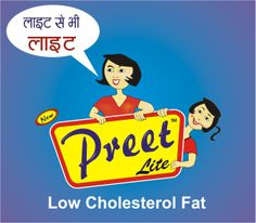 Preet Lite Low Cholesterol Fat is an ideal Product for Cooking, Frying, Baking and use for Paranthas, Puris, Pulao, Halwa, Khichri, and topping of Pawbhaji etc and use like deshi ghee.