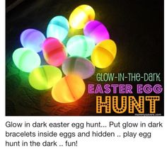Glow in the Dark Easter Egg Hunt :)