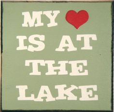 Country Marketplace - My Heart Is At The Lake  Sign, $14.99 (http://www.countrymarketplaces.com/my-heart-is-at-the-lake-sign/) #LakeOrOcean