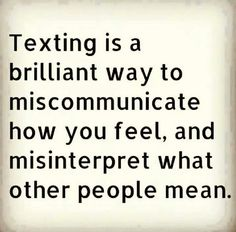 Yep..think ive posted this before..but just cant say it enough...love texting...but it does have its down falls.