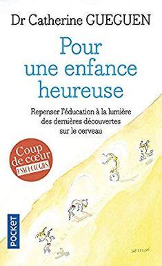 Amazon.fr - Pour une enfance heureuse : repenser l'éducation à la lumière des dernières découvertes sur le cerveau - Catherine GUEGUEN - Livres