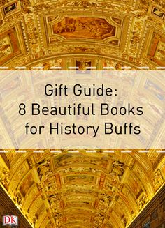 8 Beautiful Books for History Buffs: Give the history geek in your life something special this year!
