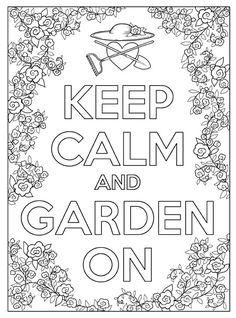 Inkspirations InTheGarden Keep Calm And Garden On Coloring