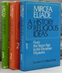 Mircea Eliade ( great Romanian historian of religion, writer, philosopher) | A History of Religious Ideas  http://www.goodreads.com/book/show/778581.A_History_of_Religious_Ideas_1