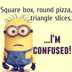 Minions Square box round pizza triangle slices confusion in General Memes - Memes Best Funny Jokes, Best Funny Videos and Best Funny Memes in the web. The All in One funny jokes, videos and picture packages in the website for the first time. Funny Minion Pictures, Funny Minion Memes, Minions Quotes, Funny Jokes, Minion Humor, Minions Images, Minion Sayings, Minion Photos, Funny Images
