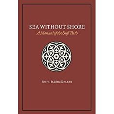 Sea Without Shore: A Manual of the Sufi Path Religious Gifts, Sufi, True Stories, Manual, Books, Separate, Islamic, Travelling, Turkey