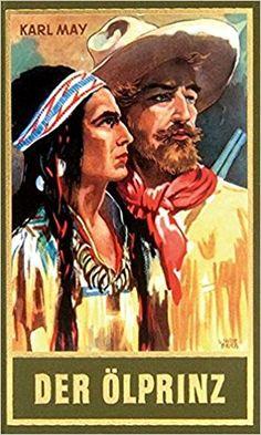 Der Ölprinz, Band 37 der Gesammelten Werke Karl Mays Gesammelte Werke: Amazon.de: Karl May: Bücher