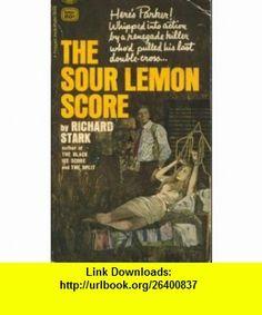The Sour Lemon Score A Parker Mystery Richard Stark ,   ,  , ASIN: B000Q55FXG , tutorials , pdf , ebook , torrent , downloads , rapidshare , filesonic , hotfile , megaupload , fileserve