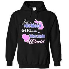 Design2 Just a Michigan girl in Wisconsin World - T-Shirt, Hoodie, Sweatshirt