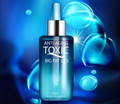 Anti-aging - A bottle of toxic Big Fat Lies If this article comes across as rude rant then perhaps your not open or ready to hear what I am saying. If this article comes across as passionate and bursting with frustration at the utter no...