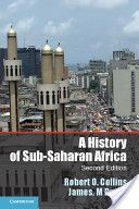 A History of Sub-Saharan Africa / Robert O. Collins and James. M Burns http://fama.us.es/record=b2611617~S5*spi
