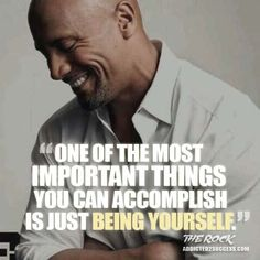 Dwayne Johnson Quote about Being Yourself http://addicted2success.com/quotes/24-dwayne-johnson-motivational-picture-quotes/