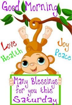 Good Morning! Many Blessings for you this Saturday. Love, Health, Joy & Peace.
