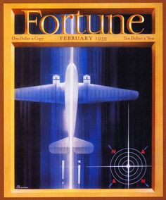 Fortune Magazine Cover Copyright 1939 Airplane - Mad Men Art: The Vintage Advertisement Art Collection Old Magazines, Vintage Magazines, Vintage Prints, Vintage Ads, Herbert Bayer, Fortune Magazine, Aviation Image, Vintage Airplanes, One Dollar