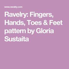 Ravelry: Fingers, Hands, Toes & Feet pattern by Gloria Sustaita