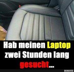 Hab meinen Laptop zwei Stunden lang gesucht.. | Lustige Bilder, Sprüche, Witze, echt lustig
