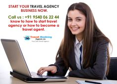 START YOUR TRAVEL AGENCY BUSINESS NOW.  Call us : +91 9540 06 22 44 know to how to start travel agency or how to become a travel agent. Know more details visit : http://www.travelbookingagent.in/