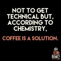 Just dropped some knowledge on ya! #Coffee #science #boom