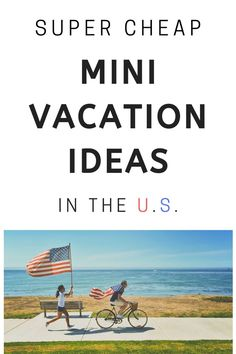 Want to get away and spend as little money as possible? Heres a list of the best mini vacation ideas in the United States! These are all low cost vacation ideas meant for quick getaways that wont break the bank. Find out where these affordable U.S. destinations are to get ideas for your next mini trip away from home!