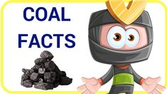 [Chemistry 5] COAL FACTS - LEARNING SCIENCE FOR KIDS