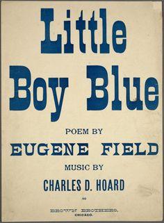 PRINT & POEM for boys room. Little boy blue / poem by Eugene Field ; music by Charles D. Hoard.