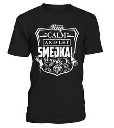 Keep Calm And Let SMEJKAL Handle It #Smejkal