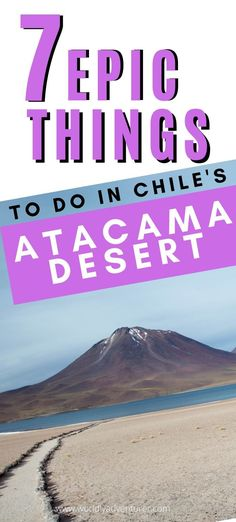 The Atacama Desert is one of Chile's most exciting places to visit, comprising as it does incredible landscapes of salt flats and saline lakes, high-altitude geysers, softly smoking volcanoes and lunar rock formations. Read on and I'll show you how to see the main highlights with this guide to the top things to do in San Pedro de Atacama and the Atacama Desert. #southamerica Backpacking South America, South America Travel, Ways To Travel, Travel Tips, Top 10 Destinations, Adventurous Things To Do, In Patagonia, Travel Route, Argentina Travel