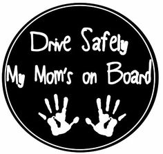 Drive Safely My Moms On Board Car Magnet With Childs Handprints In The Center Covered In UV Gloss For Weather and Fading Protection Circle Shaped Magnet Measures 525 Inches Diameter ** Read more reviews of the product by visiting the link on the image.
