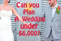 Can you plan a wedding under $6,000?