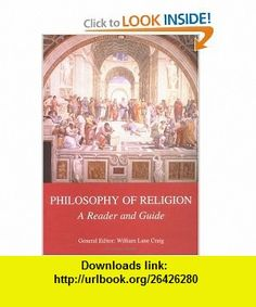 Philosophy of Religion A Reader and Guide (9780813531212) William Lane Craig, Michael Murray, J. P. Moreland , ISBN-10: 0813531217  , ISBN-13: 978-0813531212 ,  , tutorials , pdf , ebook , torrent , downloads , rapidshare , filesonic , hotfile , megaupload , fileserve