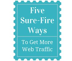 Five Sure-Fire Ways to Get More Web Traffic Say You, Content Marketing, Read More, How To Get, Fire, Posts, Sayings, Reading, Blog