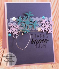 Card by Lisa Henke. Reverse Confetti stamp set: Seasonal Sentiments and Whole Lotta Dots. Confetti Cuts: Let It Snow. December 2015 #SFYTT. Thank you card.