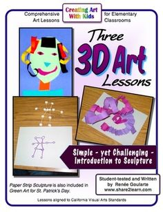 Three 3D Art Lessons - Simple, Yet Challenging Introduction to Sculpture for Kindergarten, 1st, and 2nd grades. Develop creative thinking and fine motor skills!