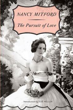 """""""Nothing says summer like eccentric aristos and The Pursuit of Love is like reading Downton Abbey. """" The Pursuit of Love by Nancy Mitford, $12 for paperback or Kindle e-book, amazon.com.   - HarpersBAZAAR.com"""