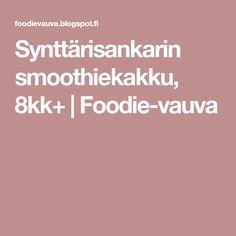 Synttärisankarin smoothiekakku, 8kk+ | Foodie-vauva