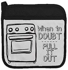 """""""When in doubt pull it out"""" Pot holder square Made with durable Cotton canvas and thick batting interior for superior heat resistance Pocket design Loop for hanging Machine washable Bamboo Bar, Kitchen Vinyl, Novelty Items, Hot Pads, White Elephant Gifts, Pot Holders, Oven, Funny, Easily Offended"""