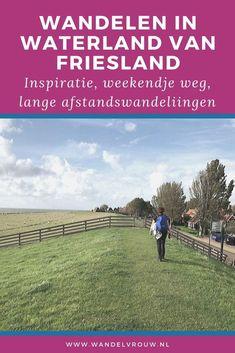 Wandeleninspiratie opdoen in Waterland van Friesland - Wandelvrouw Hiking Tips, Crete, Hotel Reviews, Norway, Travel Destinations, Trail, To Go, Van, Europe