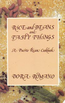Rice and Beans and Tasty Things A Puerto Rican Cookbook: Dora Romano: 9780963344915: Amazon.com: Books