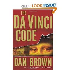 """The DaVinci Code - Dan Brown: One of the great """"It could have happened that way"""" books."""